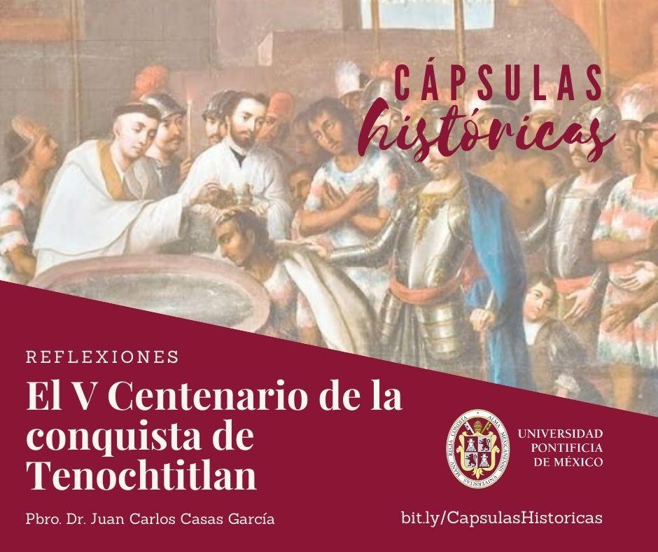 El V Centenario de la conquista de Tenochtitlan
